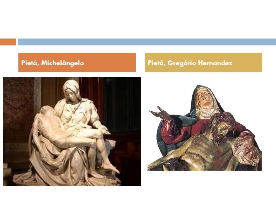 Pietá, MichelângeloPietá, Gregório Hernandez