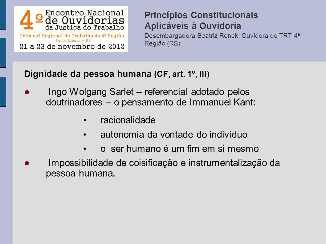 Dignidade da pessoa humana (CF, art. 1º, III) Ingo Wolgang Sarlet – referencial adotado pelos doutrinadores – o pensamento de Immanuel Kant: racionali