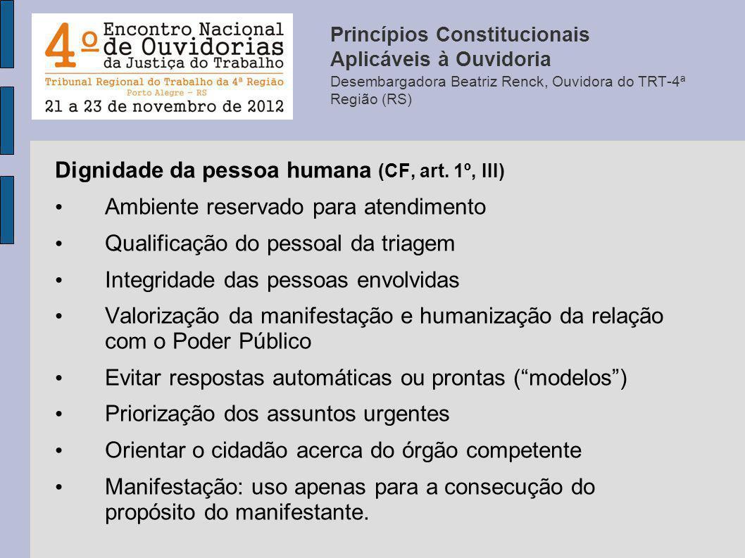 Dignidade da pessoa humana (CF, art. 1º, III) Ambiente reservado para atendimento Qualificação do pessoal da triagem Integridade das pessoas envolvida