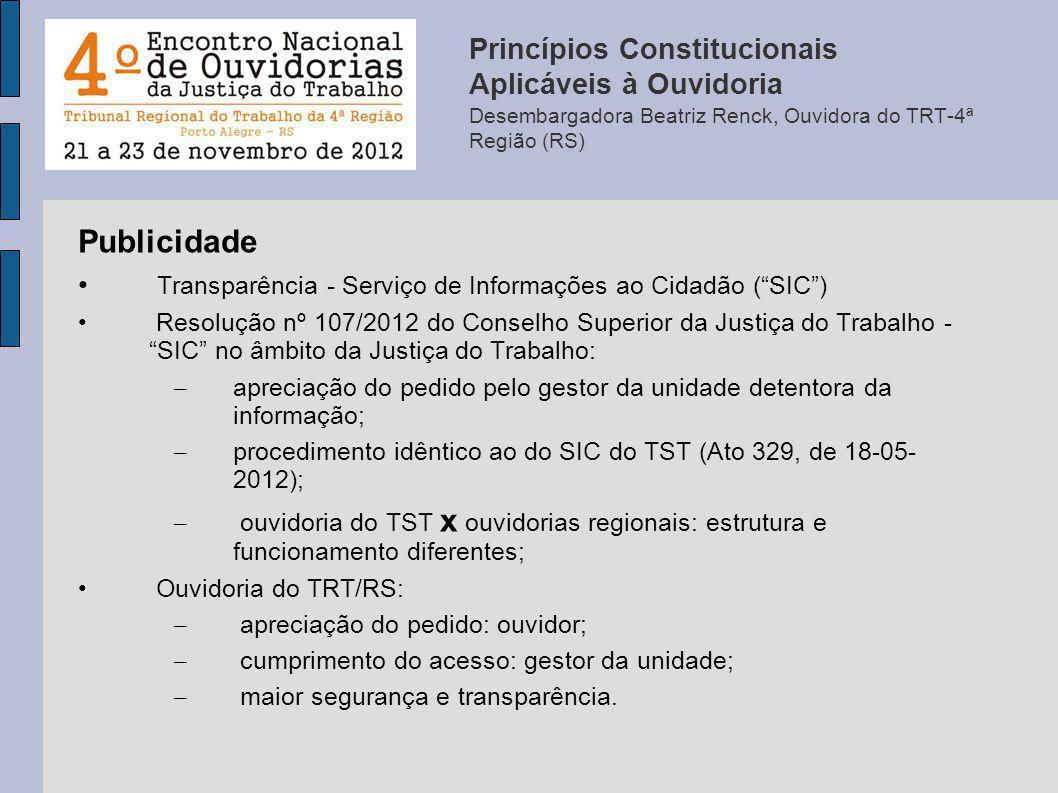 Publicidade Transparência - Serviço de Informações ao Cidadão (SIC) Resolução nº 107/2012 do Conselho Superior da Justiça do Trabalho - SIC no âmbito
