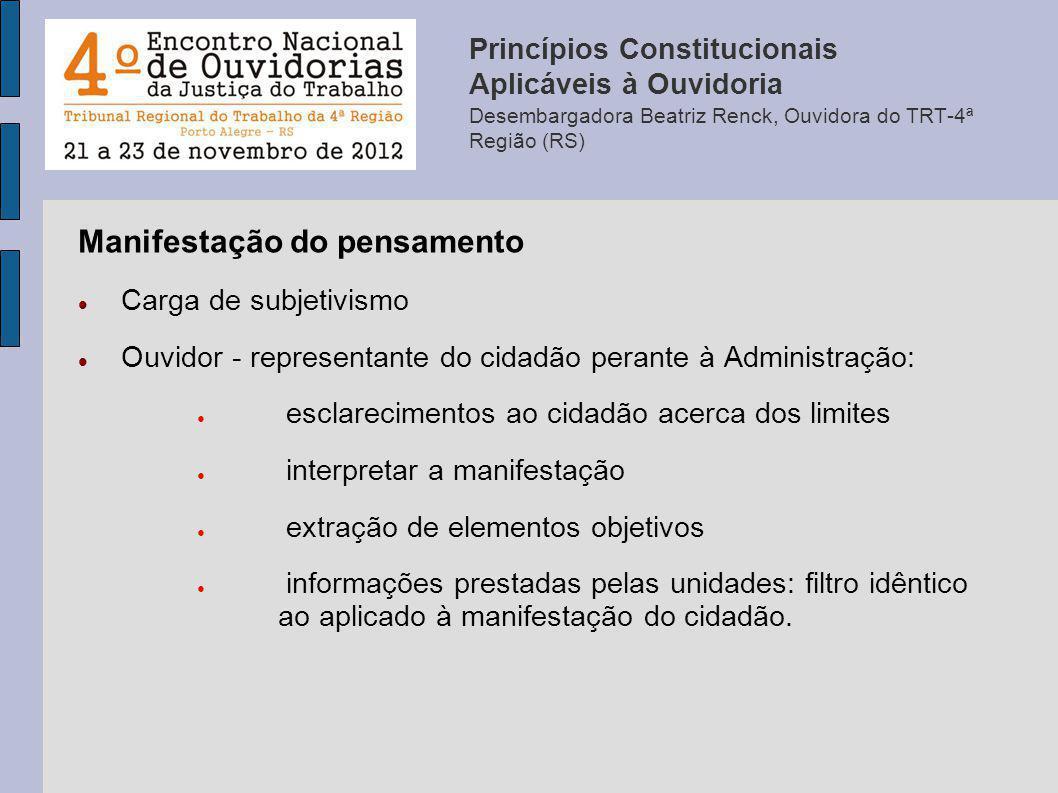 Manifestação do pensamento Carga de subjetivismo Ouvidor - representante do cidadão perante à Administração: esclarecimentos ao cidadão acerca dos lim