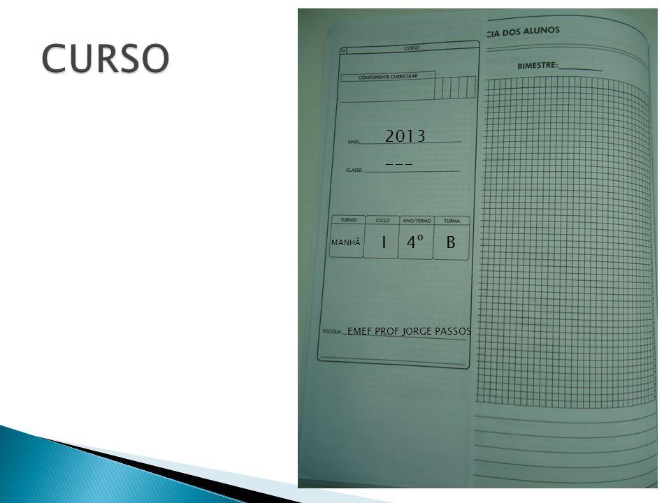 2013 MANHÃ I4ºB EMEF PROF JORGE PASSOS ---