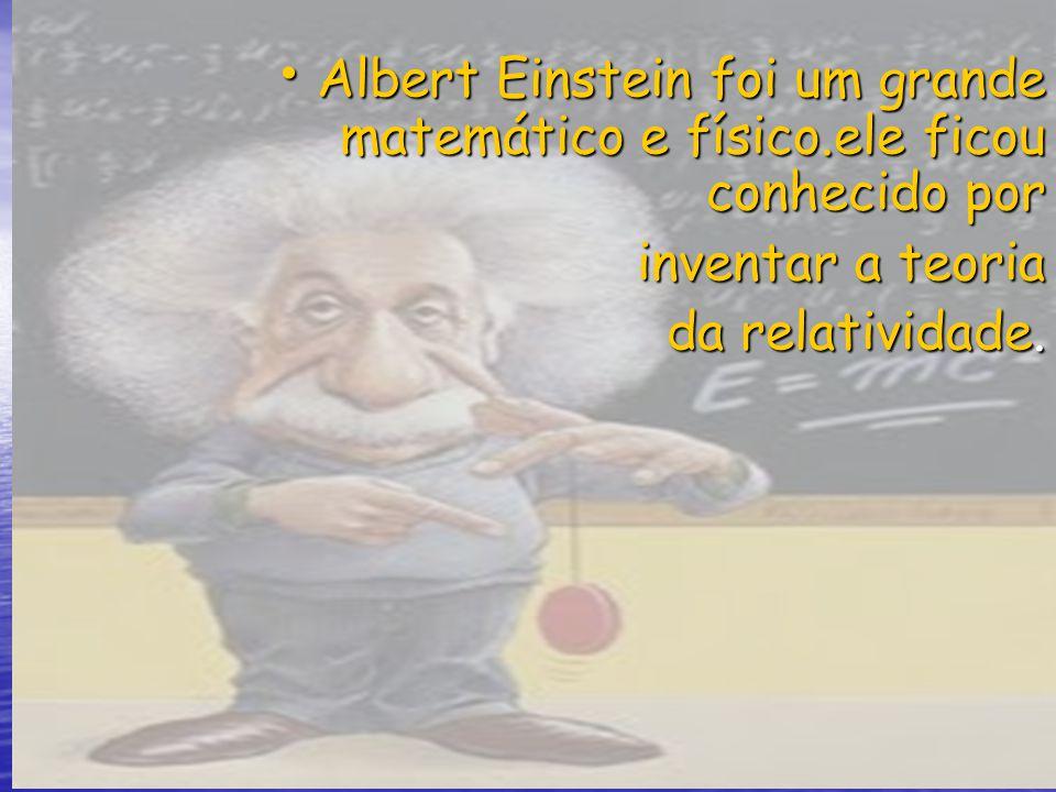 Albert Einstein foi um grande matemático e físico.ele ficou conhecido por Albert Einstein foi um grande matemático e físico.ele ficou conhecido por in