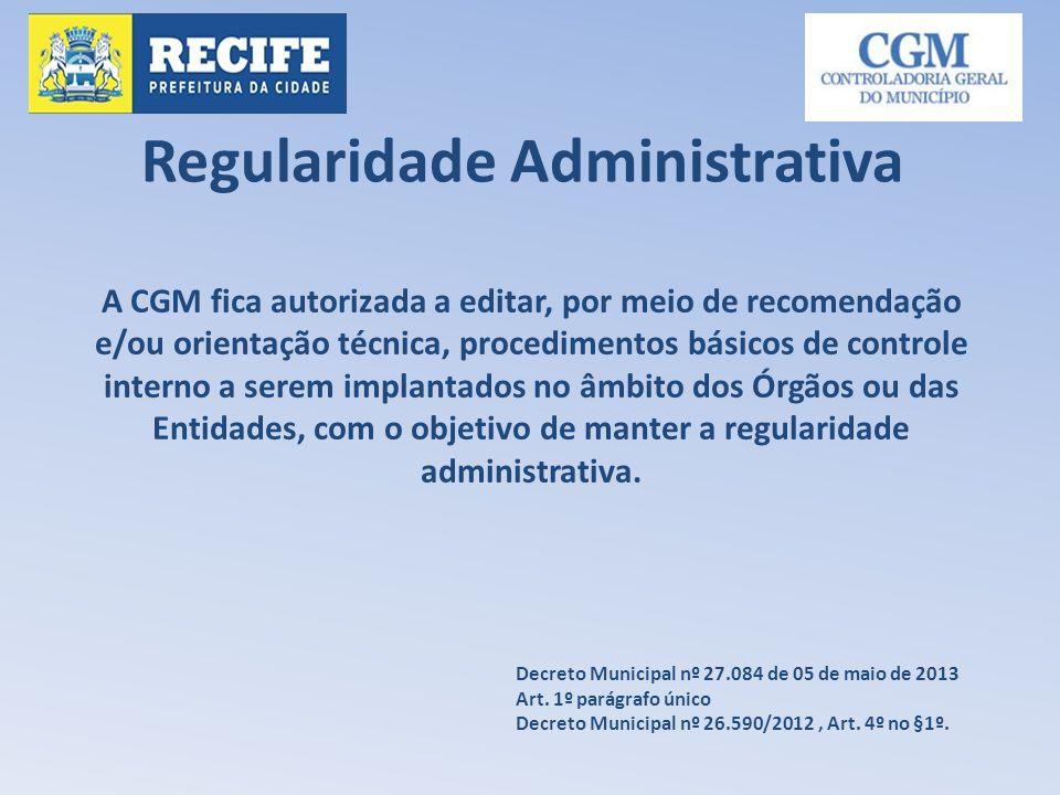 A CGM fica autorizada a editar, por meio de recomendação e/ou orientação técnica, procedimentos básicos de controle interno a serem implantados no âmb