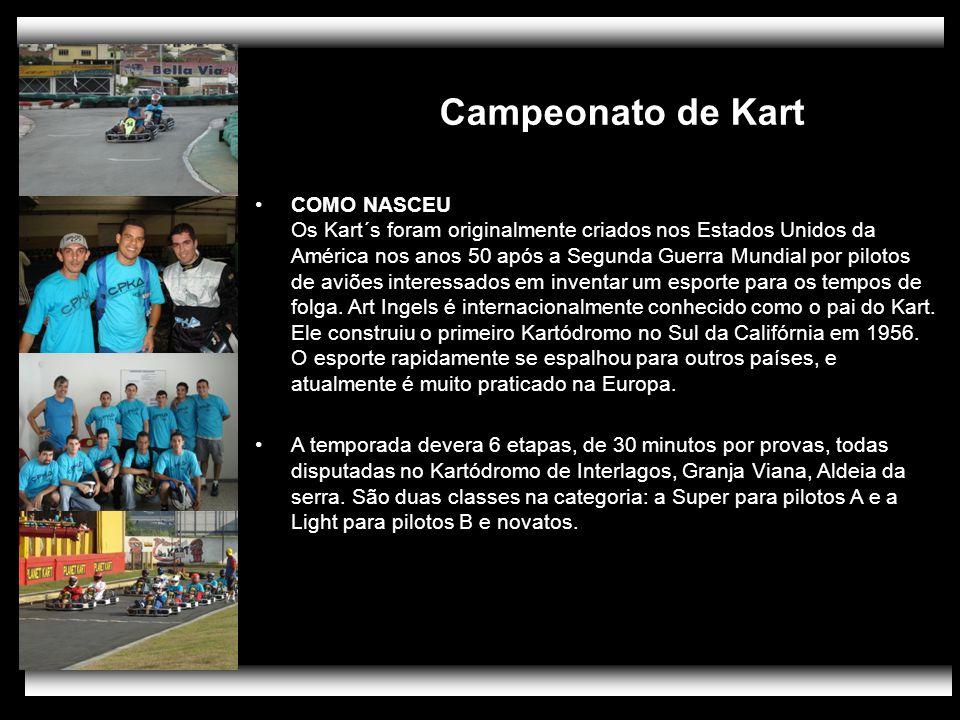 Campeonato de Kart PÚBLICO COMO NASCEU Os Kart´s foram originalmente criados nos Estados Unidos da América nos anos 50 após a Segunda Guerra Mundial p