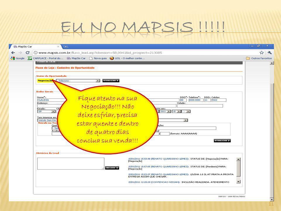 11 Fique atento na sua Negociação!!! Não deixe esfriar, precisa estar quente e dentro de quatro dias conclua sua venda!!!