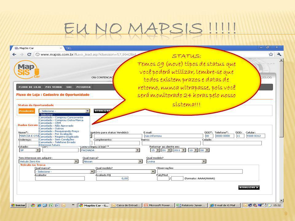 9 STATUS: Temos 09 (nove) tipos de status que você poderá utilizar, lembre-se que todos existem prazos e datas de retorno, nunca ultrapasse, pois você será monitorado 24 horas pelo nosso sistema!!!