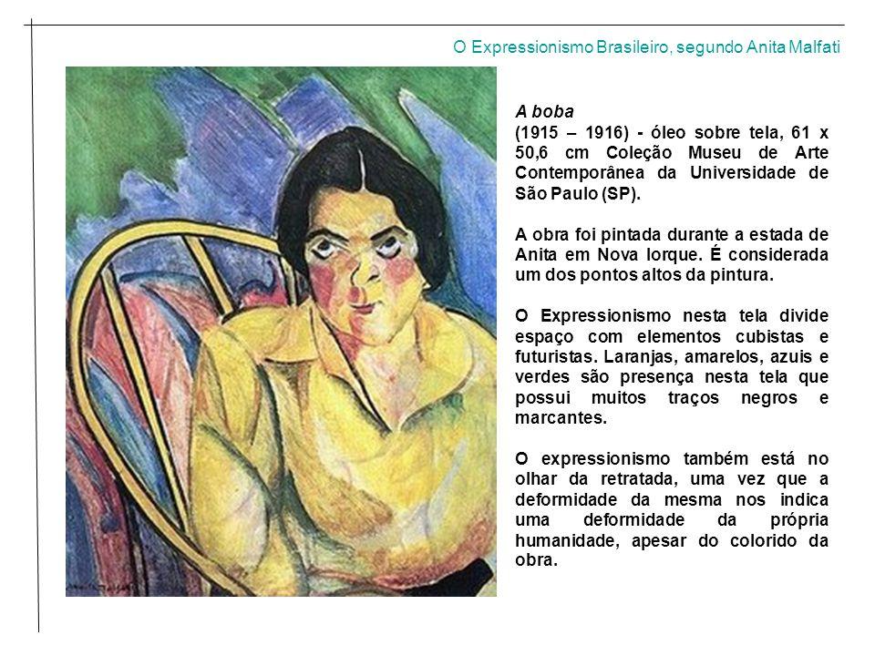 A boba (1915 – 1916) - óleo sobre tela, 61 x 50,6 cm Coleção Museu de Arte Contemporânea da Universidade de São Paulo (SP).