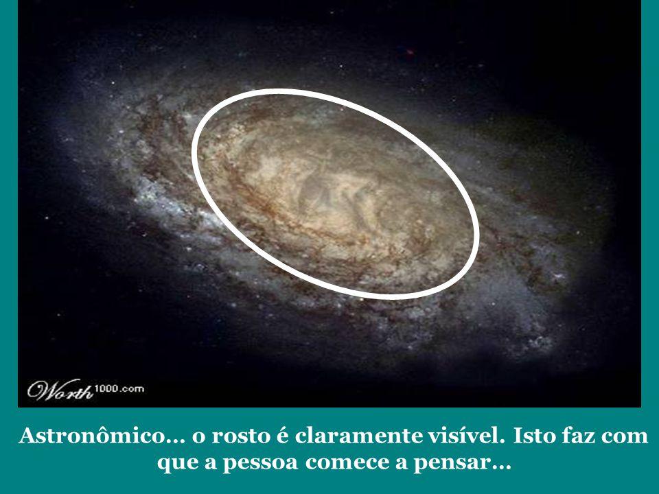 Astronômico… o rosto é claramente visível. Isto faz com que a pessoa comece a pensar…