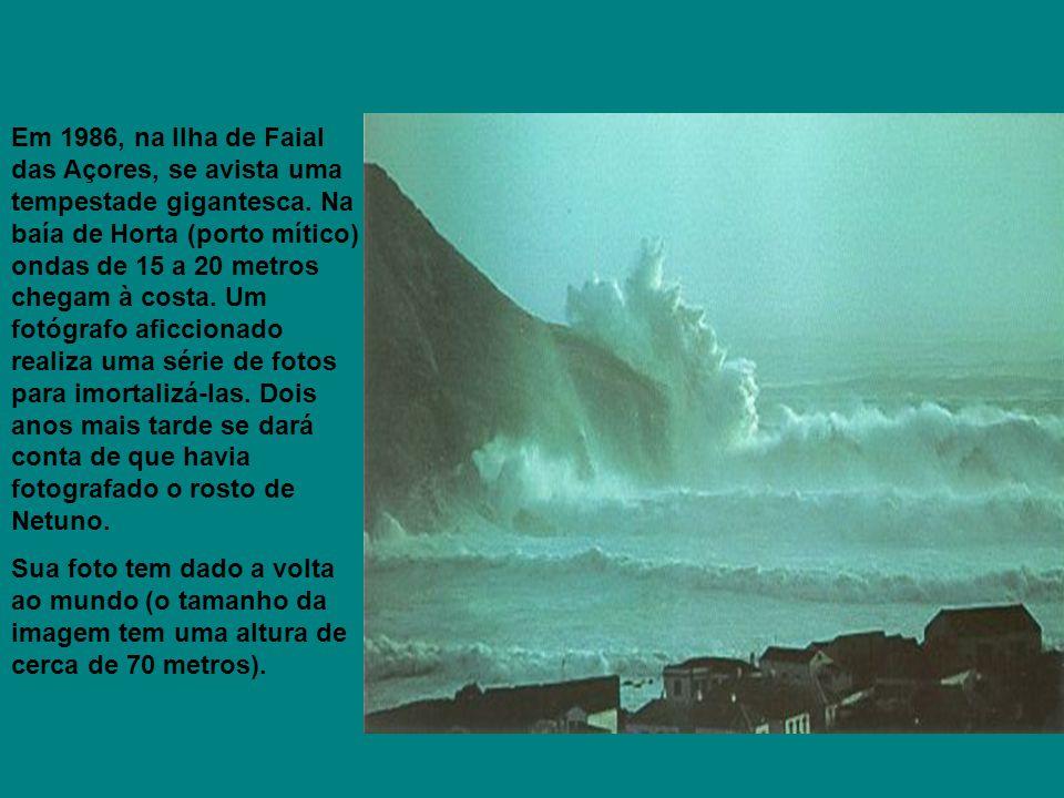 Em 1986, na Ilha de Faial das Açores, se avista uma tempestade gigantesca. Na baía de Horta (porto mítico) ondas de 15 a 20 metros chegam à costa. Um