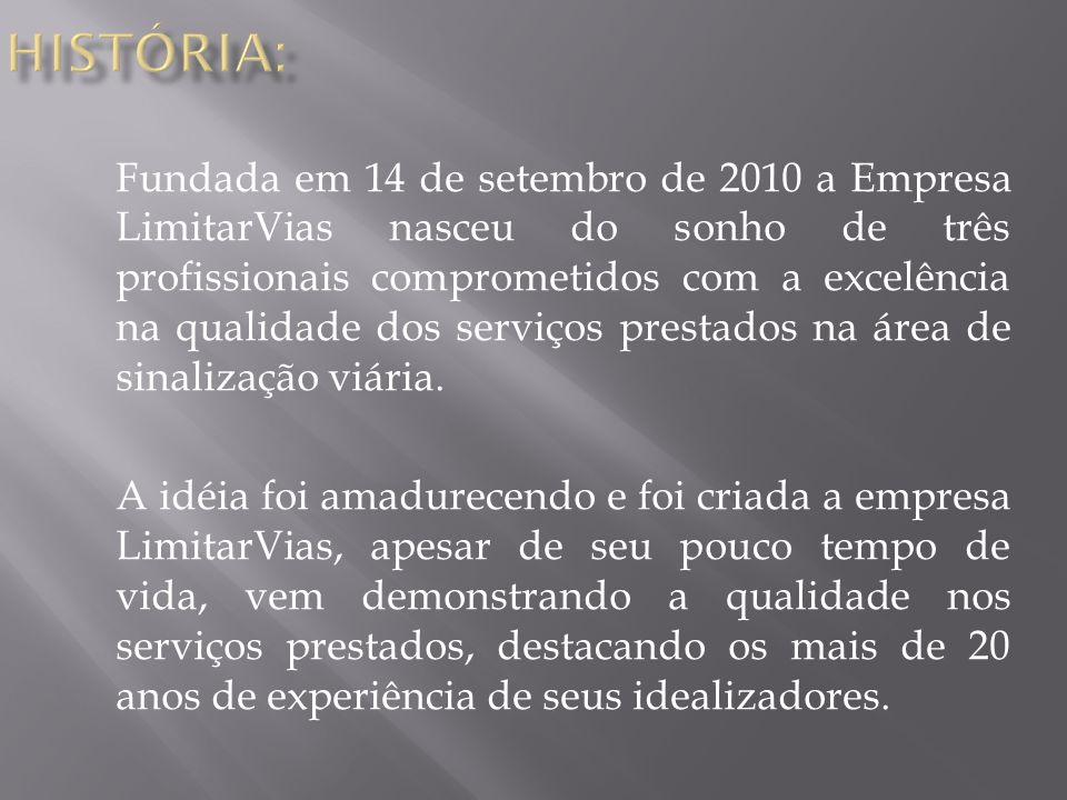 A execução dos serviços de sinalização viária na sua excelência, bem como em todas as suas atividades, fazê-las completamente atendendo a legislação em vigor, o Código de Trânsito Brasileiro.