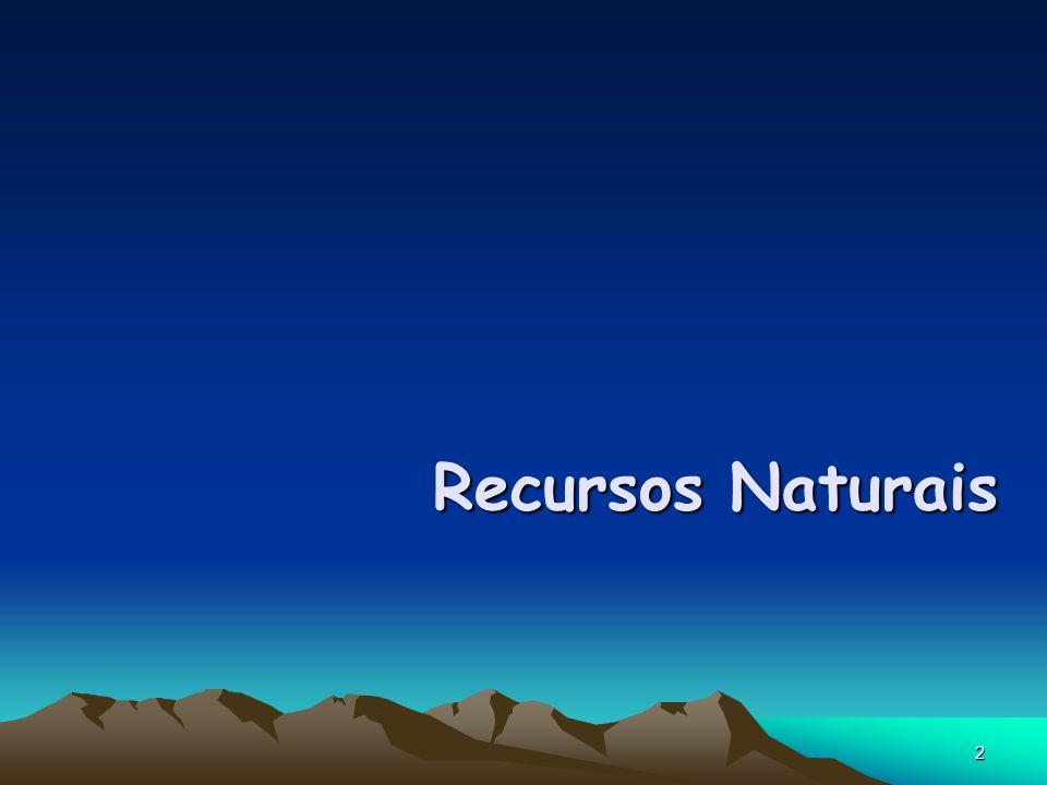 3 Tudo o que existe na Natureza e serve para satisfazer as necessidades da humanidade.
