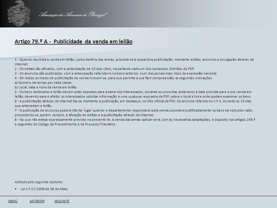 Associação dos Armeiros de Portugal Artigo 79.º A - Publicidade da venda em leilão ANTERIORSEGUINTE 1 - Quando decidida a venda em leilão, como destin