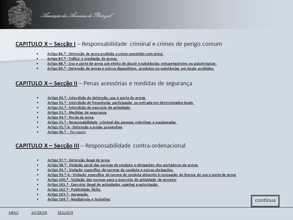 Associação dos Armeiros de Portugal CAPITULO X – Secção I – Responsabilidade criminal e crimes de perigo comum ANTERIORSEGUINTE CAPITULO X – Secção II
