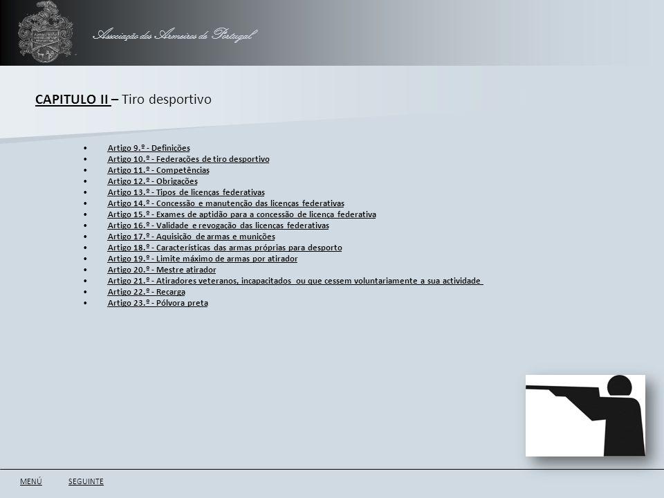 Associação dos Armeiros de Portugal CAPITULO II – Tiro desportivo MENÚSEGUINTE Artigo 9.º - Definições Artigo 10.º - Federações de tiro desportivo Art