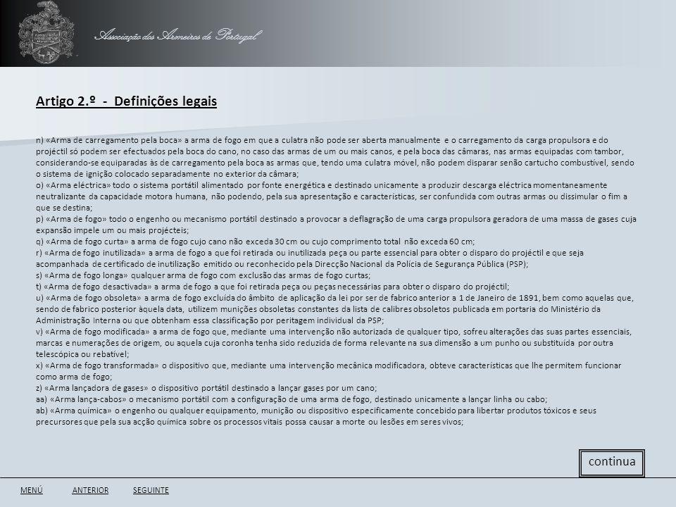 Associação dos Armeiros de Portugal Artigo 2.º - Definições legais ANTERIORSEGUINTE continua n) «Arma de carregamento pela boca» a arma de fogo em que