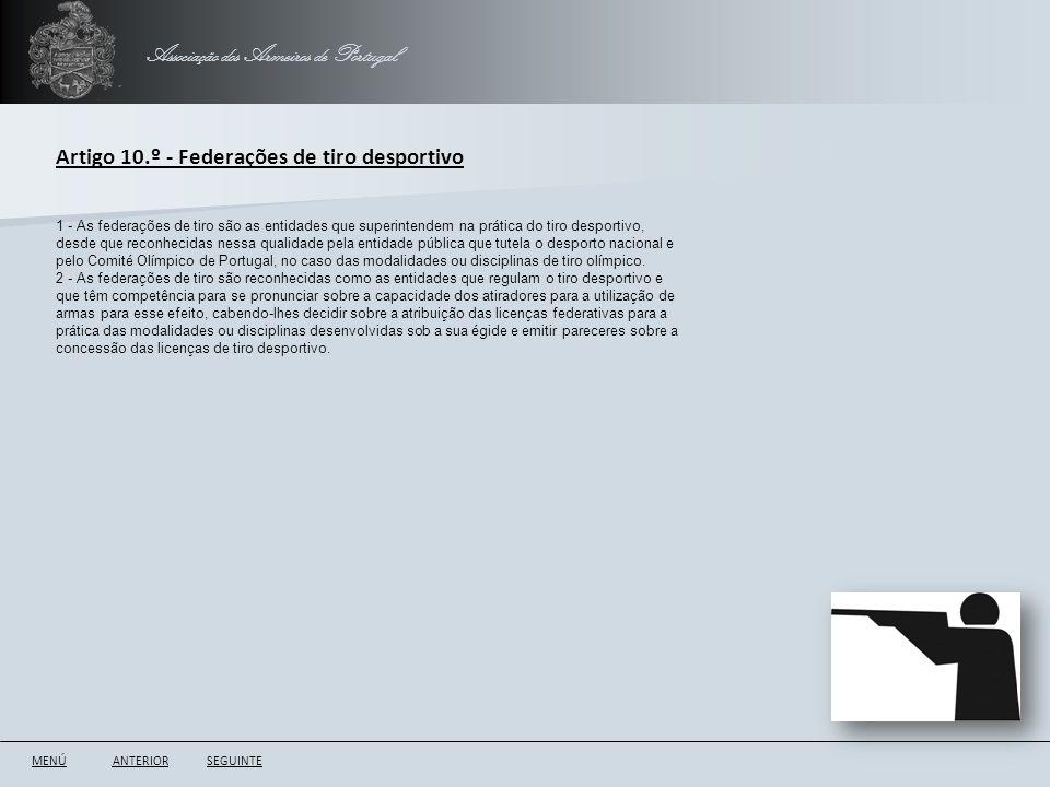 Associação dos Armeiros de Portugal ANTERIORSEGUINTE Artigo 10.º - Federações de tiro desportivo 1 - As federações de tiro são as entidades que superi