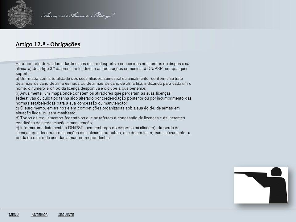 Associação dos Armeiros de Portugal ANTERIORSEGUINTE Artigo 12.º - Obrigações Para controlo de validade das licenças de tiro desportivo concedidas nos