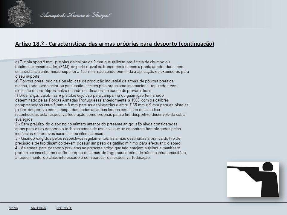 Associação dos Armeiros de Portugal ANTERIORSEGUINTE Artigo 18.º - Características das armas próprias para desporto (continuação) d) Pistola sport 9 m