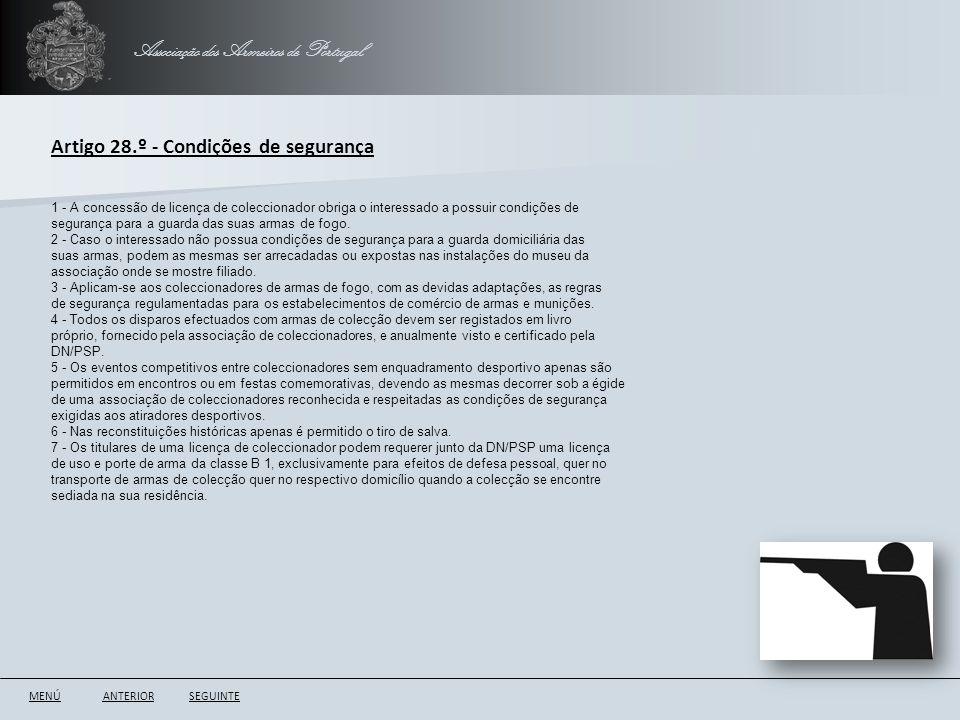 Associação dos Armeiros de Portugal ANTERIORSEGUINTE Artigo 28.º - Condições de segurança 1 - A concessão de licença de coleccionador obriga o interes