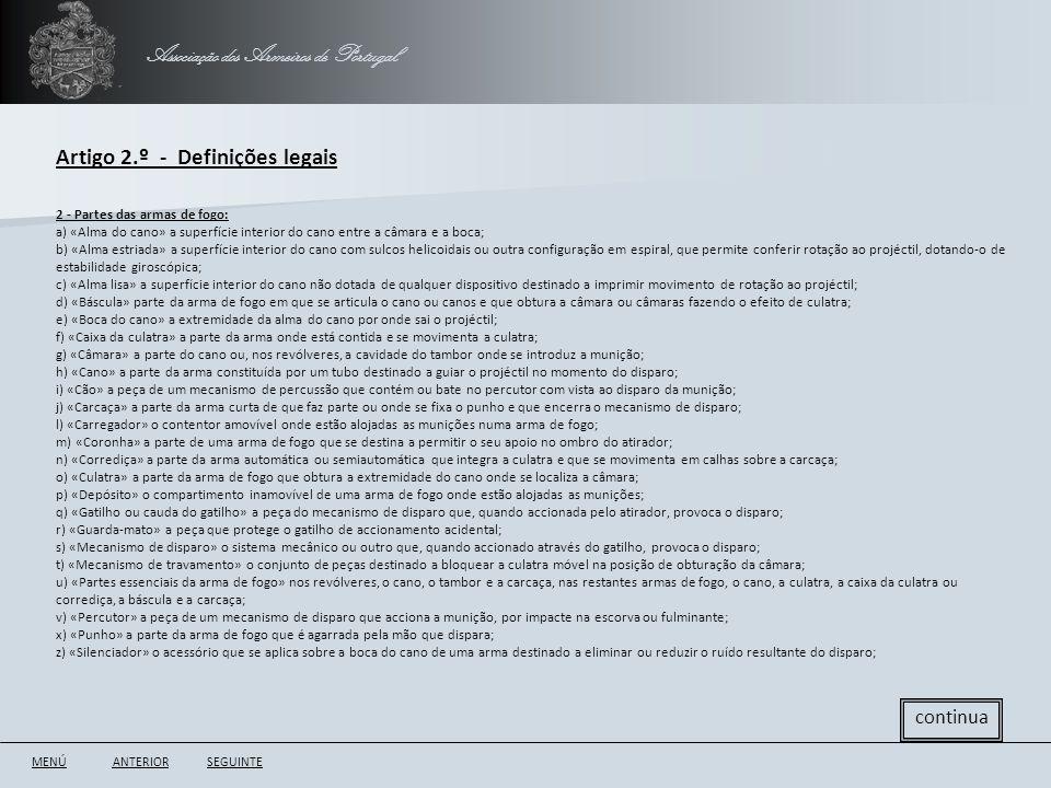 Associação dos Armeiros de Portugal Artigo 2.º - Definições legais ANTERIORSEGUINTE continua 2 - Partes das armas de fogo: a) «Alma do cano» a superfí