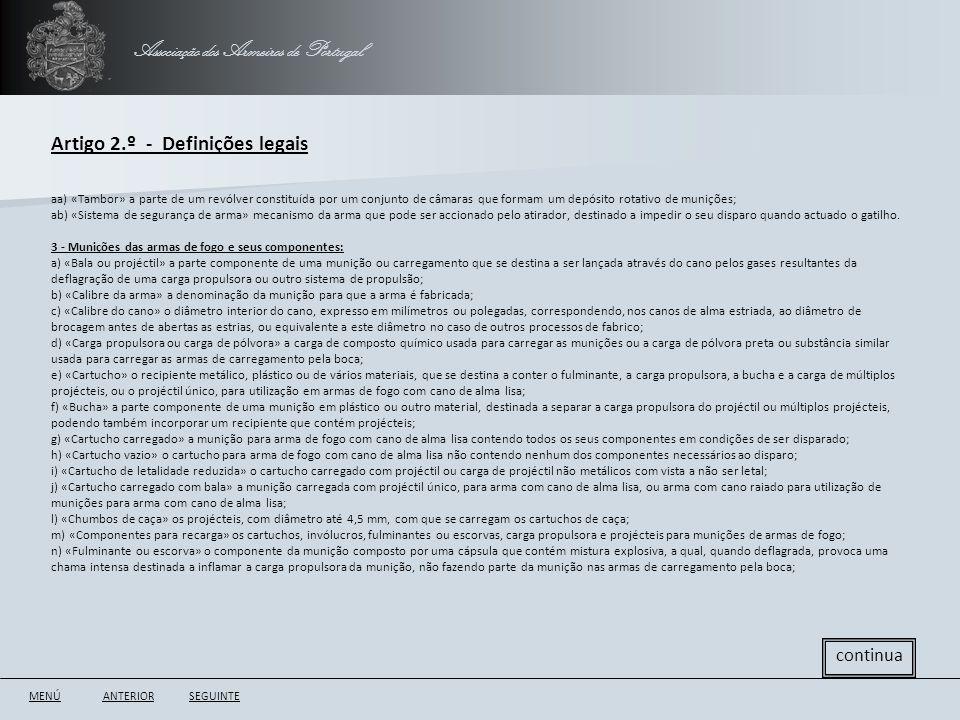 Associação dos Armeiros de Portugal Artigo 2.º - Definições legais ANTERIORSEGUINTE continua aa) «Tambor» a parte de um revólver constituída por um co