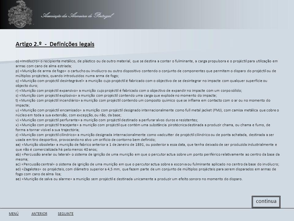 Associação dos Armeiros de Portugal Artigo 2.º - Definições legais ANTERIORSEGUINTE continua o) «Invólucro» o recipiente metálico, de plástico ou de o