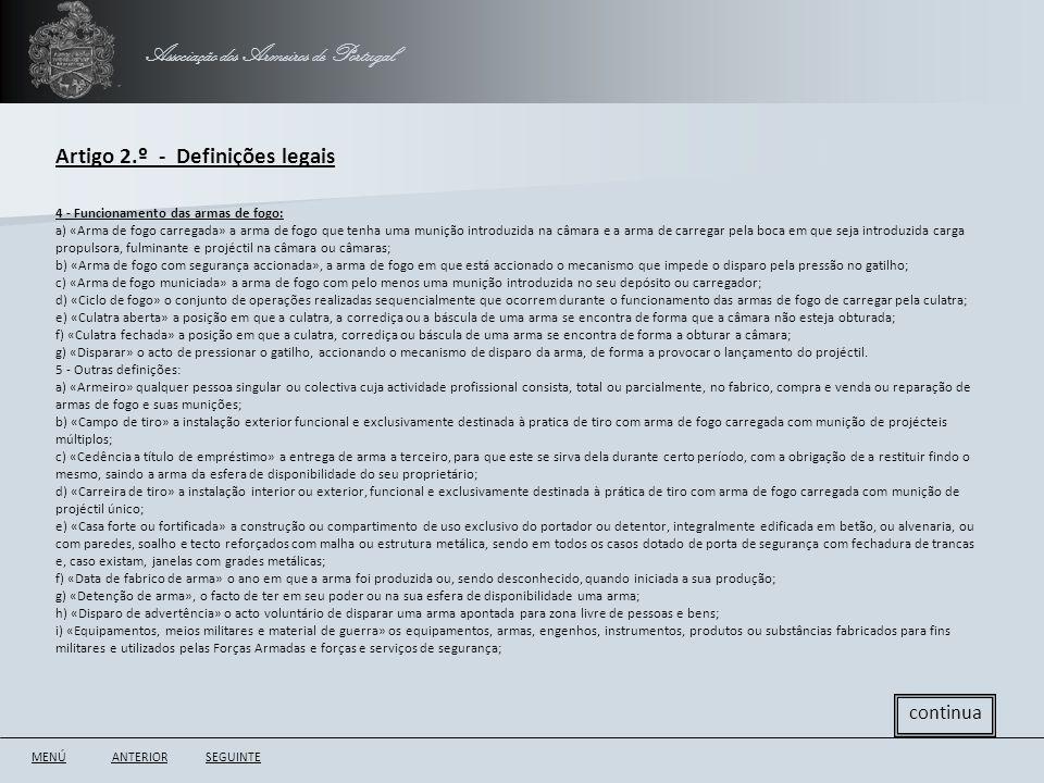 Associação dos Armeiros de Portugal Artigo 2.º - Definições legais ANTERIORSEGUINTE continua 4 - Funcionamento das armas de fogo: a) «Arma de fogo car