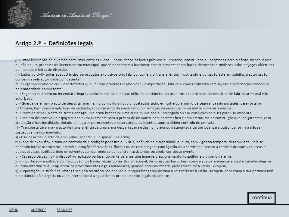 Associação dos Armeiros de Portugal Artigo 2.º - Definições legais ANTERIORSEGUINTE continua j) «Estabelecimento de diversão nocturna» entre as 0 e as