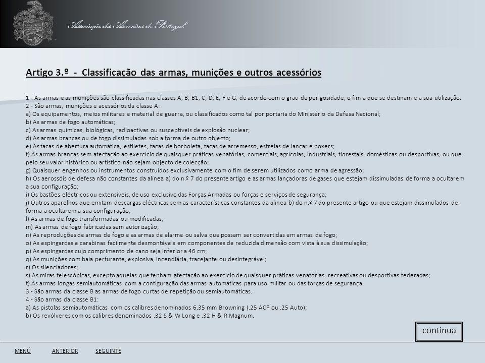 Associação dos Armeiros de Portugal Artigo 3.º - Classificação das armas, munições e outros acessórios ANTERIORSEGUINTE continua 1 - As armas e as mun