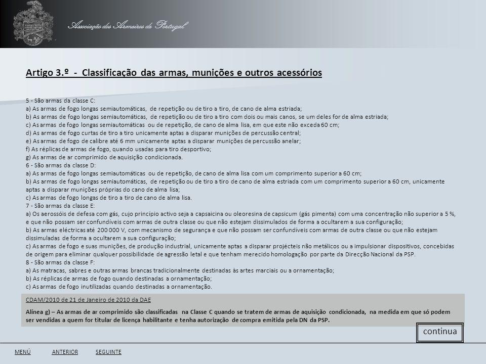 CDAM/2010 de 21 de Janeiro de 2010 da DAE Alínea g) – As armas de ar comprimido são classificadas na Classe C quando se tratem de armas de aquisição c
