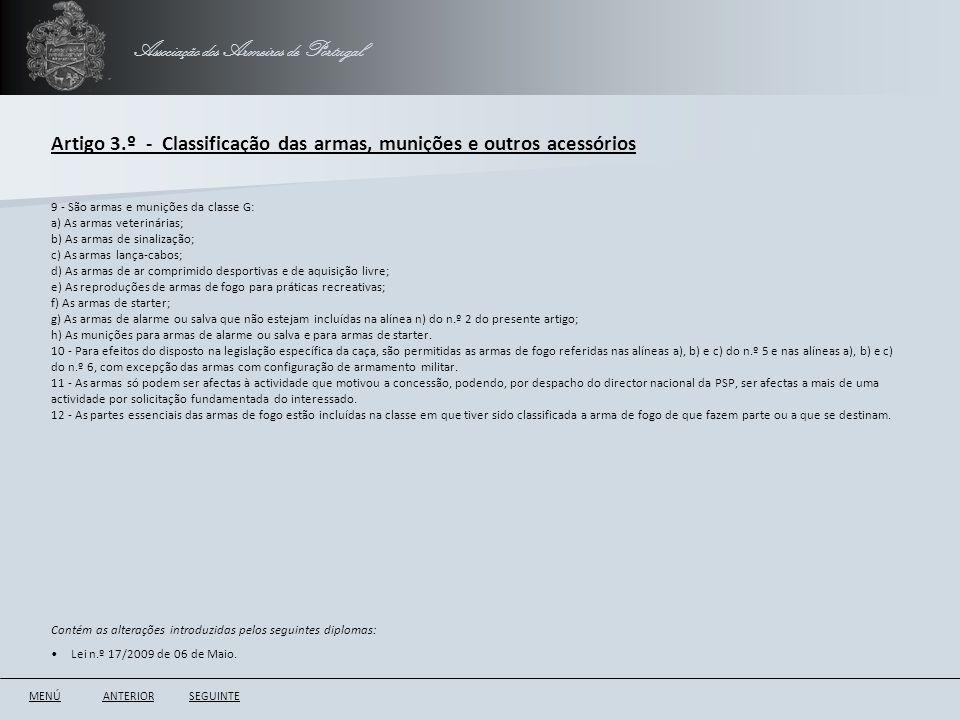Associação dos Armeiros de Portugal Artigo 3.º - Classificação das armas, munições e outros acessórios ANTERIORSEGUINTE 9 - São armas e munições da cl