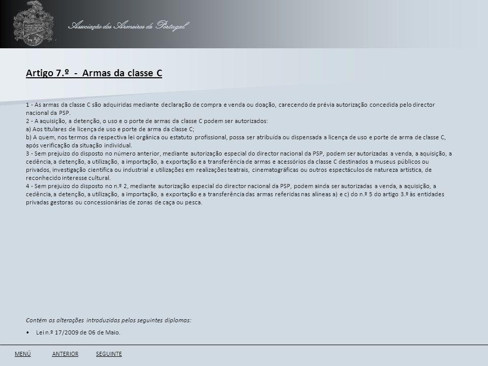 Associação dos Armeiros de Portugal Artigo 7.º - Armas da classe C ANTERIORSEGUINTE 1 - As armas da classe C são adquiridas mediante declaração de com