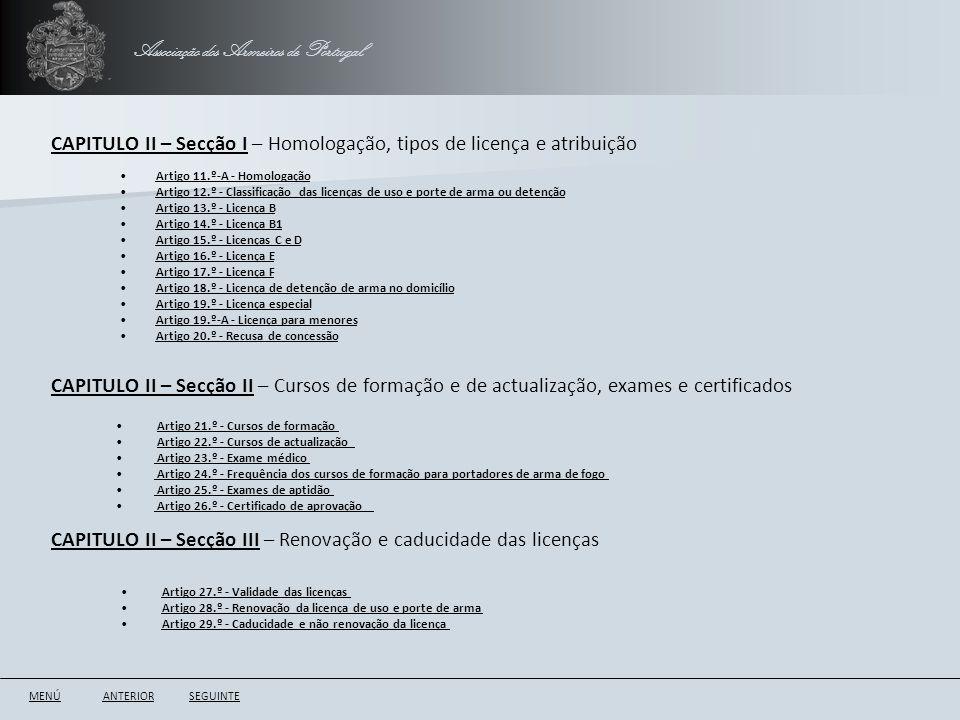 Associação dos Armeiros de Portugal CAPITULO II – Secção I – Homologação, tipos de licença e atribuição ANTERIORSEGUINTE CAPITULO II – Secção II – Cur