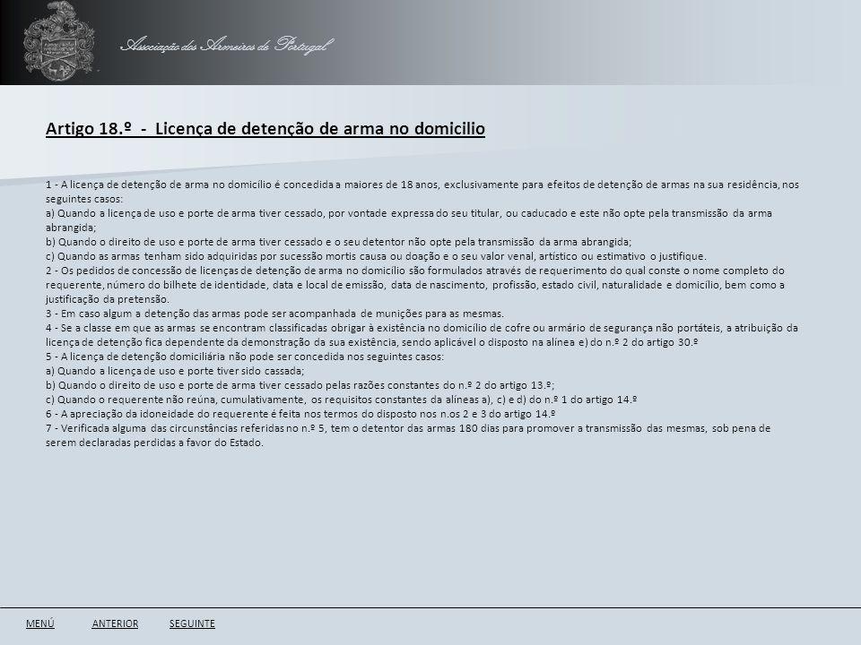 Associação dos Armeiros de Portugal Artigo 18.º - Licença de detenção de arma no domicilio ANTERIORSEGUINTE 1 - A licença de detenção de arma no domic