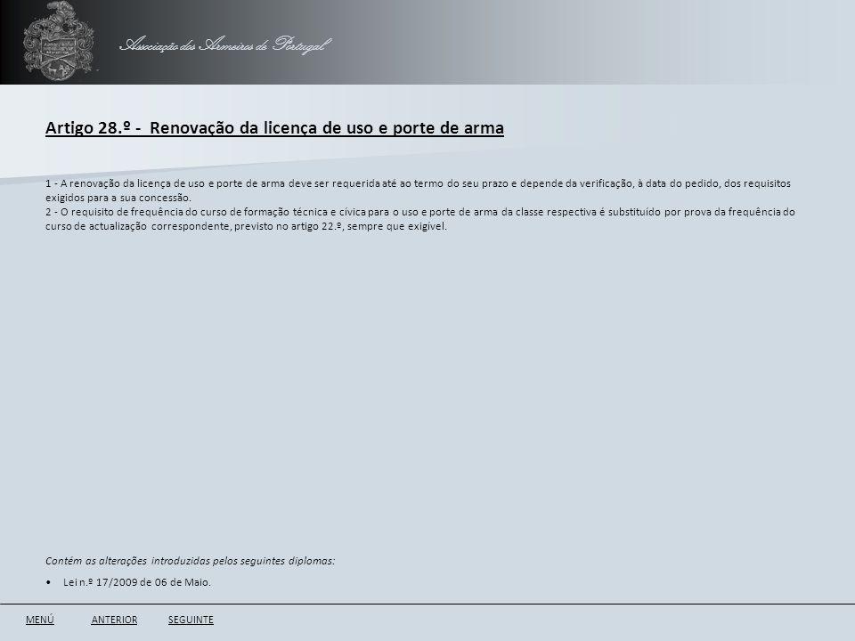 Associação dos Armeiros de Portugal Artigo 28.º - Renovação da licença de uso e porte de arma ANTERIORSEGUINTE 1 - A renovação da licença de uso e por