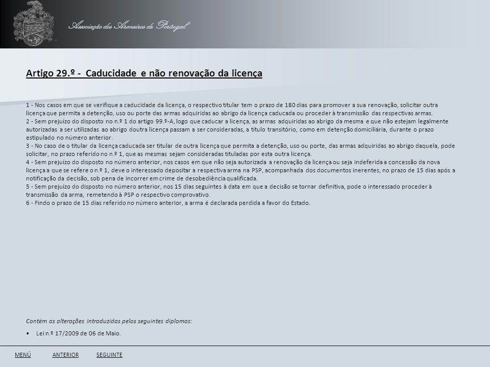 Associação dos Armeiros de Portugal Artigo 29.º - Caducidade e não renovação da licença ANTERIORSEGUINTE 1 - Nos casos em que se verifique a caducidad