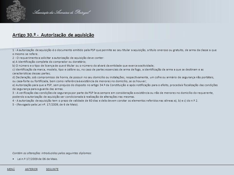 Associação dos Armeiros de Portugal Artigo 30.º - Autorização de aquisição ANTERIORSEGUINTE 1 - A autorização de aquisição é o documento emitido pela