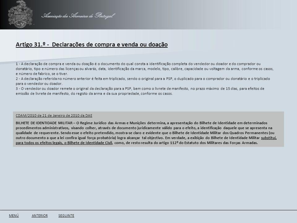 Associação dos Armeiros de Portugal Artigo 31.º - Declarações de compra e venda ou doação ANTERIORSEGUINTE 1 - A declaração de compra e venda ou doaçã
