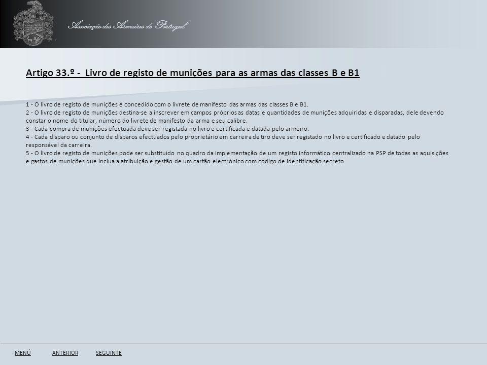 Associação dos Armeiros de Portugal Artigo 33.º - Livro de registo de munições para as armas das classes B e B1 ANTERIORSEGUINTE 1 - O livro de regist
