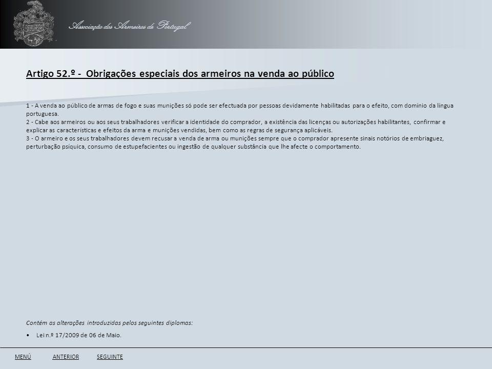 Associação dos Armeiros de Portugal Artigo 52.º - Obrigações especiais dos armeiros na venda ao público ANTERIORSEGUINTE 1 - A venda ao público de arm
