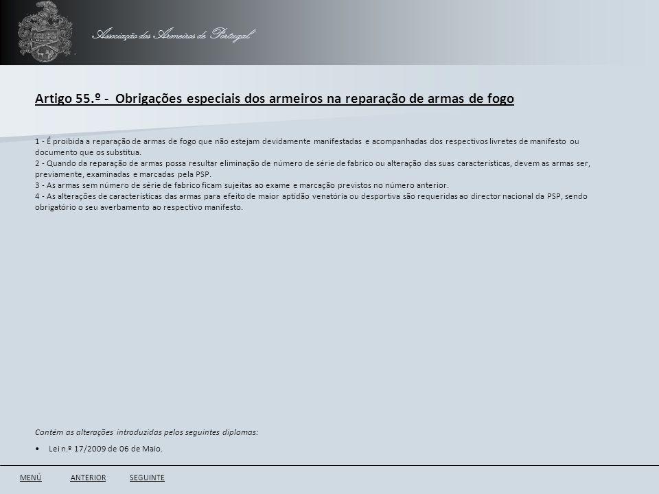 Associação dos Armeiros de Portugal Artigo 55.º - Obrigações especiais dos armeiros na reparação de armas de fogo ANTERIORSEGUINTE 1 - É proibida a re