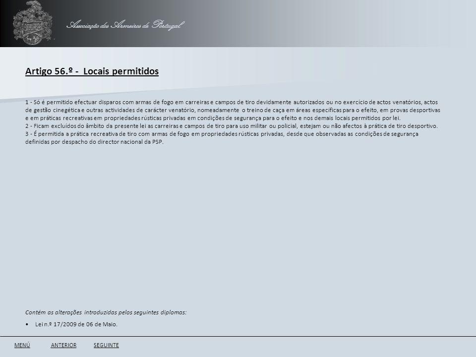 Associação dos Armeiros de Portugal Artigo 56.º - Locais permitidos ANTERIORSEGUINTE 1 - Só é permitido efectuar disparos com armas de fogo em carreir