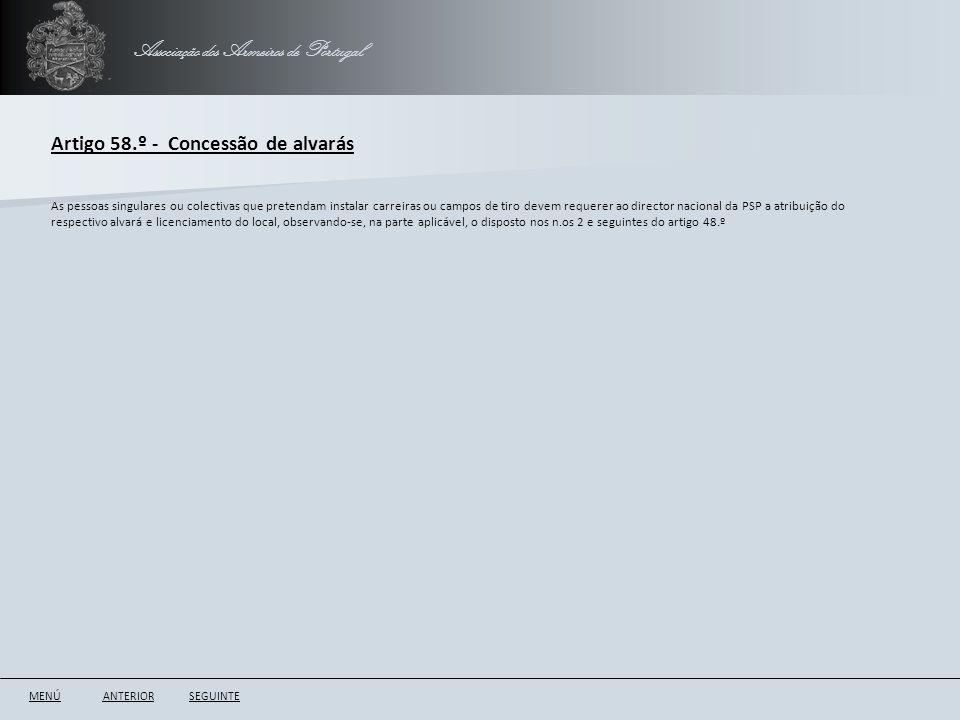 Associação dos Armeiros de Portugal Artigo 58.º - Concessão de alvarás ANTERIORSEGUINTE As pessoas singulares ou colectivas que pretendam instalar car