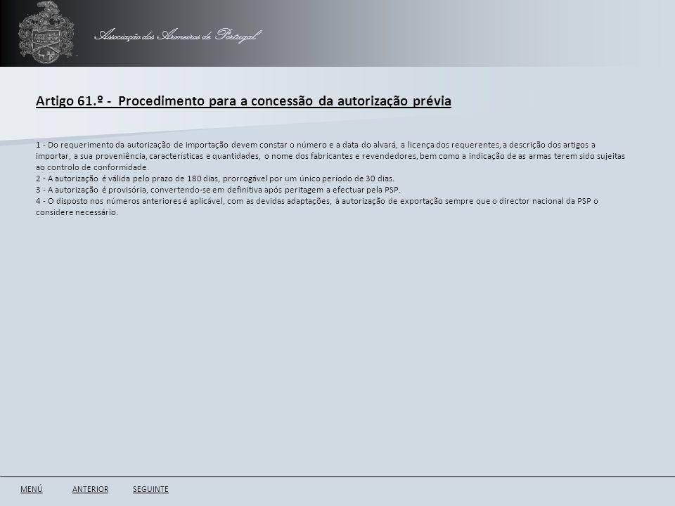 Associação dos Armeiros de Portugal Artigo 61.º - Procedimento para a concessão da autorização prévia ANTERIORSEGUINTE 1 - Do requerimento da autoriza