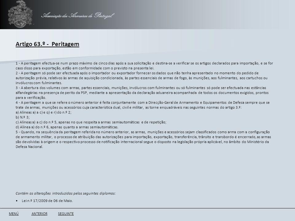 Associação dos Armeiros de Portugal Artigo 63.º - Peritagem ANTERIORSEGUINTE 1 - A peritagem efectua-se num prazo máximo de cinco dias após a sua soli