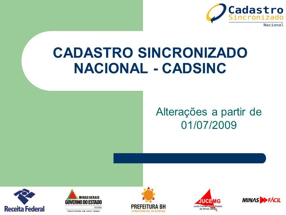 CADASTRO SINCRONIZADO NACIONAL - CADSINC Alterações a partir de 01/07/2009