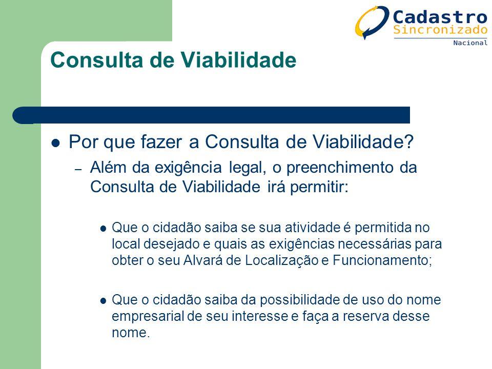 Consulta de Viabilidade Por que fazer a Consulta de Viabilidade? – Além da exigência legal, o preenchimento da Consulta de Viabilidade irá permitir: Q
