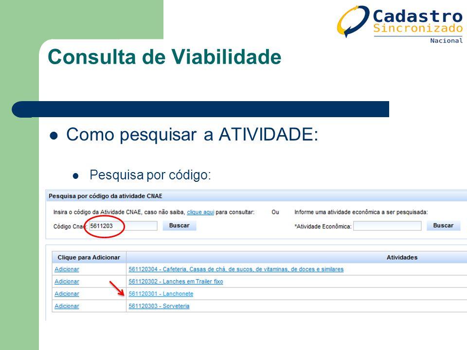 Consulta de Viabilidade Como pesquisar a ATIVIDADE: Pesquisa por código: