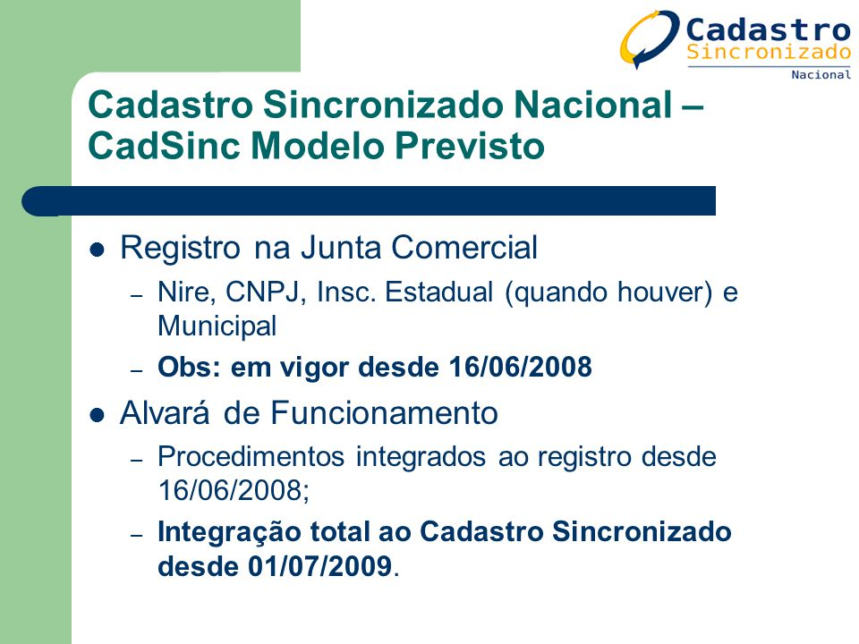 Cadastro Sincronizado Nacional – CadSinc Modelo Previsto Registro na Junta Comercial – Nire, CNPJ, Insc. Estadual (quando houver) e Municipal – Obs: e